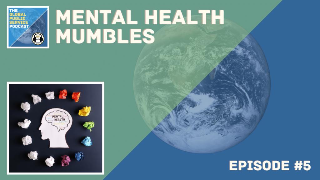 Epi 5 Mental Illness Mumbles
