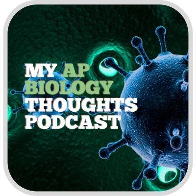My Ap Bio Thoughts Podcast
