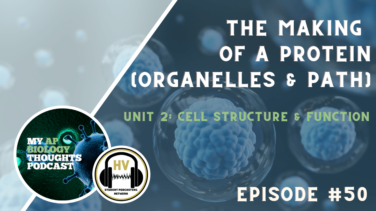 My AP Biology Thoughts Episode 50